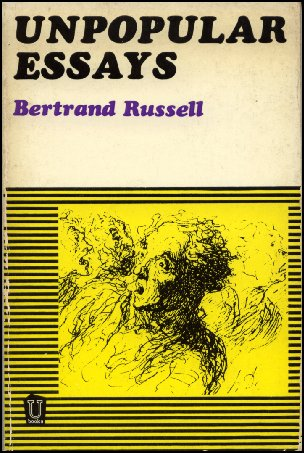 unpopular essays by bertrand russell A classic collection of bertrand russell's more controversial works, reaffirming his staunch liberal values, _unpopular essays_ is one of russell's most.