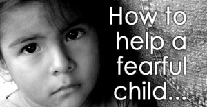 how-to-help-a-frightened-child