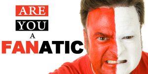 are-you-a-fanatic