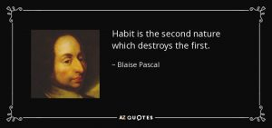 quote-habit-is-the-second-nature_pascal